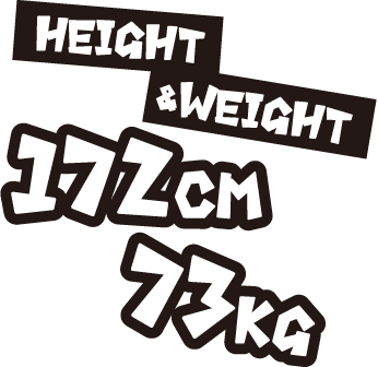 HEIGHT & WEIGHT 172CM 73KG